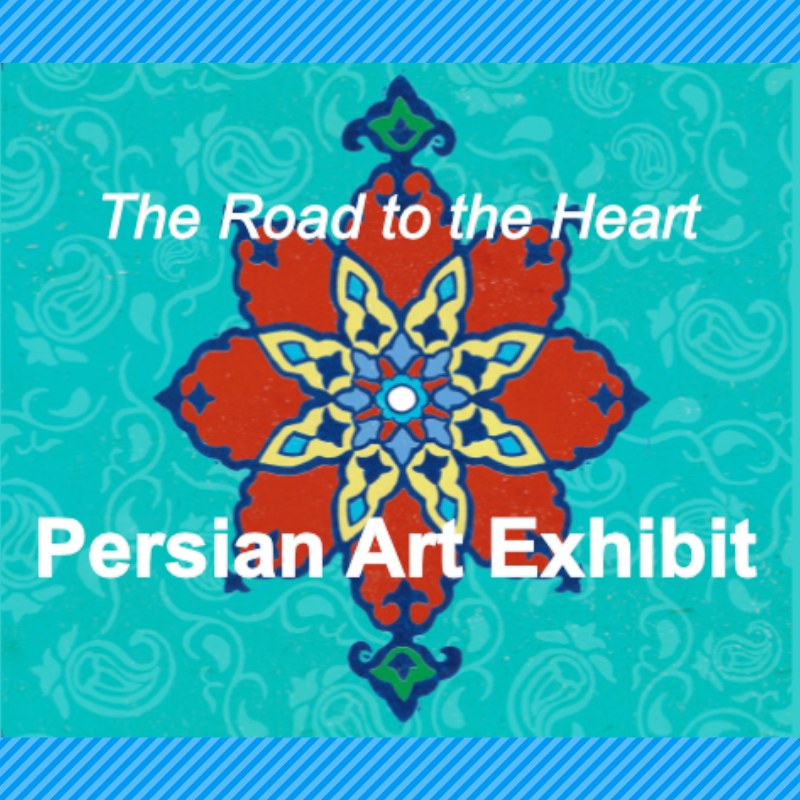Featured artist: Fariba Abedin in The Road to the Heart: Persian Art Exhibit